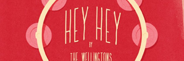 CD Review: The Wellington's new EP – Hey Hey