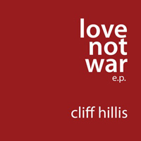 cliff hillis love not war