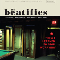 Expanded Reissue of Beatifics How I Learned To Stop Worrying