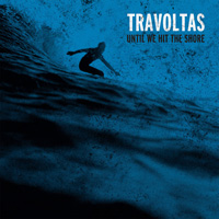 travoltas until we hit the shore
